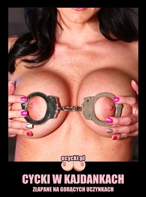 cycki w kajdankach - kajdanki - piersi laski w wiezieniu - zakute cyce - demoty memy erotyczne -aresztowane cyce -ZŁAPANE NA GORĄCYCH UCZYNKACH